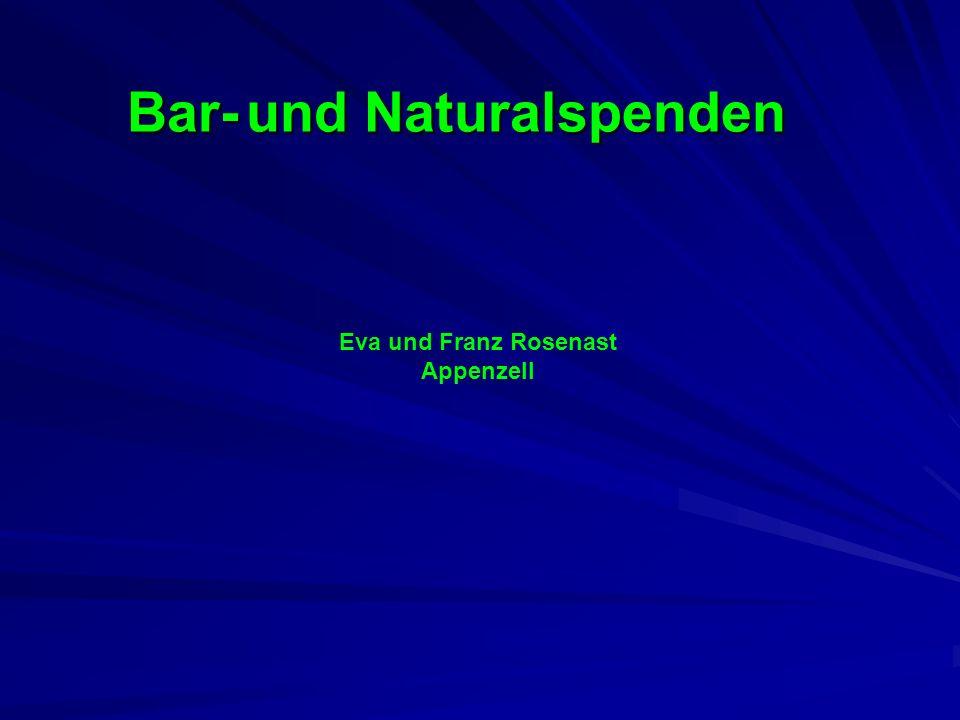 Eva und Franz Rosenast Appenzell Bar- und Naturalspenden