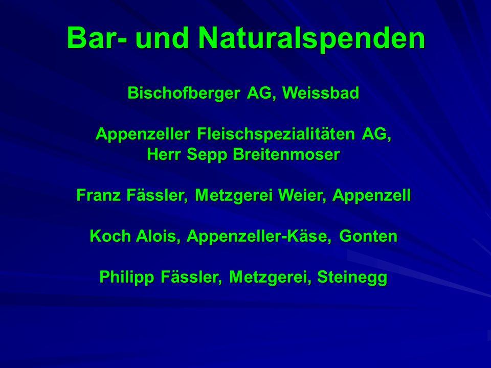 Bar- und Naturalspenden Bischofberger AG, Weissbad Appenzeller Fleischspezialitäten AG, Herr Sepp Breitenmoser Franz Fässler, Metzgerei Weier, Appenze