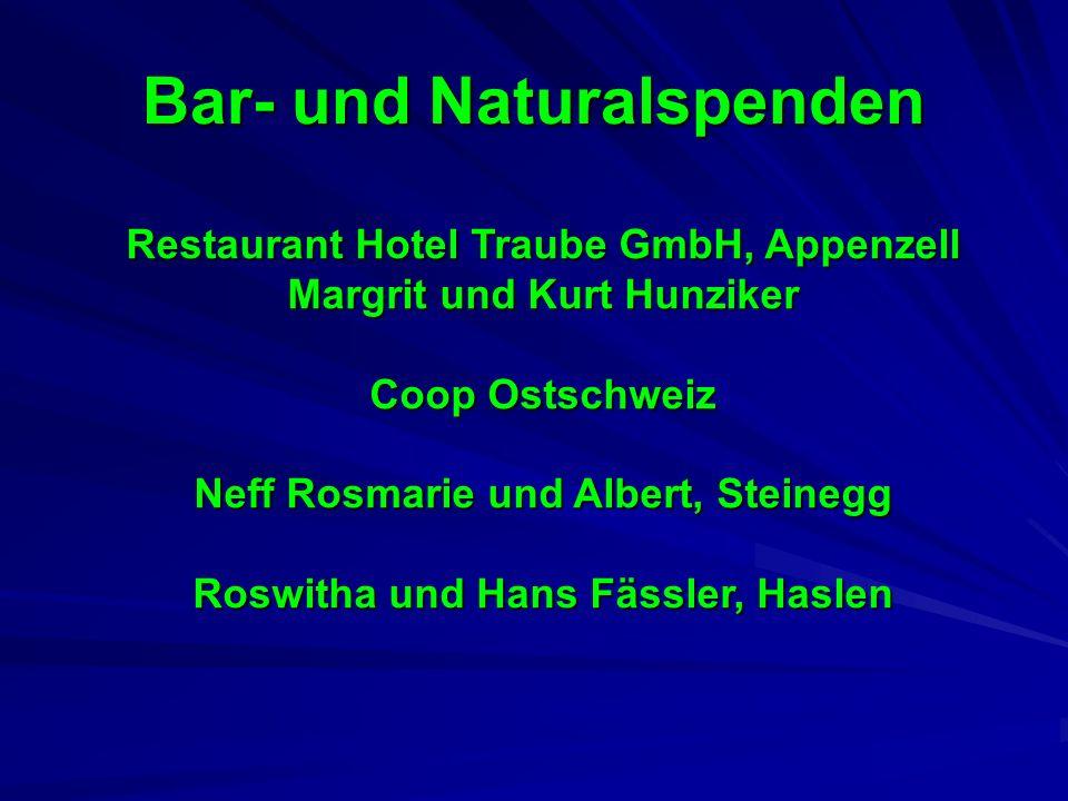 Bar- und Naturalspenden Restaurant Hotel Traube GmbH, Appenzell Margrit und Kurt Hunziker Coop Ostschweiz Neff Rosmarie und Albert, Steinegg Roswitha