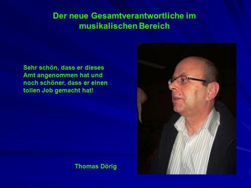 Der neue Gesamtverantwortliche im musikalischen Bereich Thomas Dörig Sehr schön, dass er dieses Amt angenommen hat und noch schöner, dass er einen tol