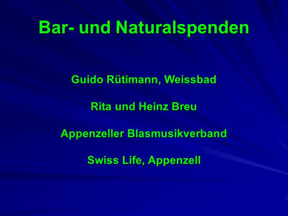 Bar- und Naturalspenden Guido Rütimann, Weissbad Rita und Heinz Breu Appenzeller Blasmusikverband Swiss Life, Appenzell