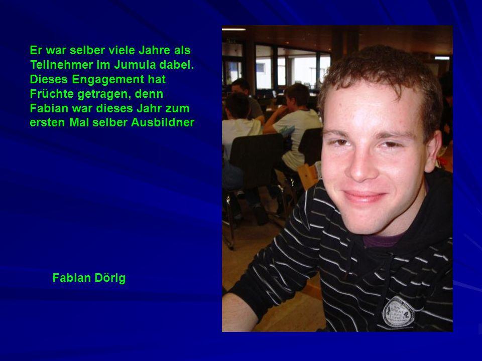 Fabian Dörig Er war selber viele Jahre als Teilnehmer im Jumula dabei. Dieses Engagement hat Früchte getragen, denn Fabian war dieses Jahr zum ersten