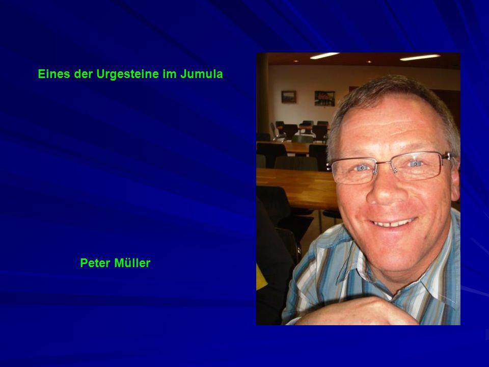 Peter Müller Eines der Urgesteine im Jumula