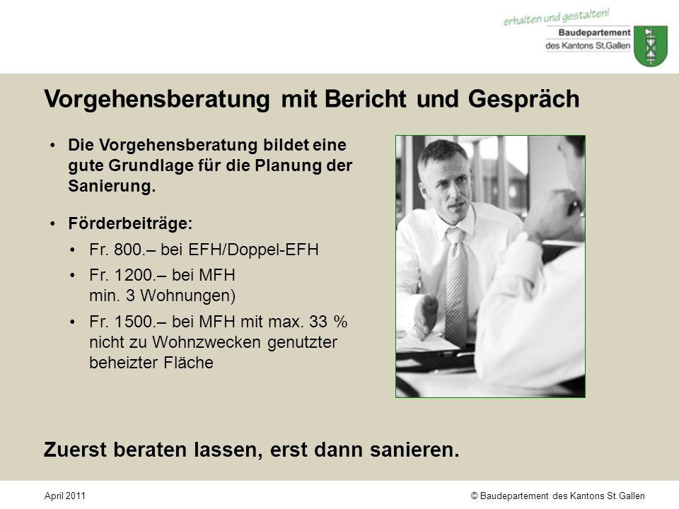 © Baudepartement des Kantons St.GallenApril 2011 Vorgehensberatung mit Bericht und Gespräch Die Vorgehensberatung bildet eine gute Grundlage für die P