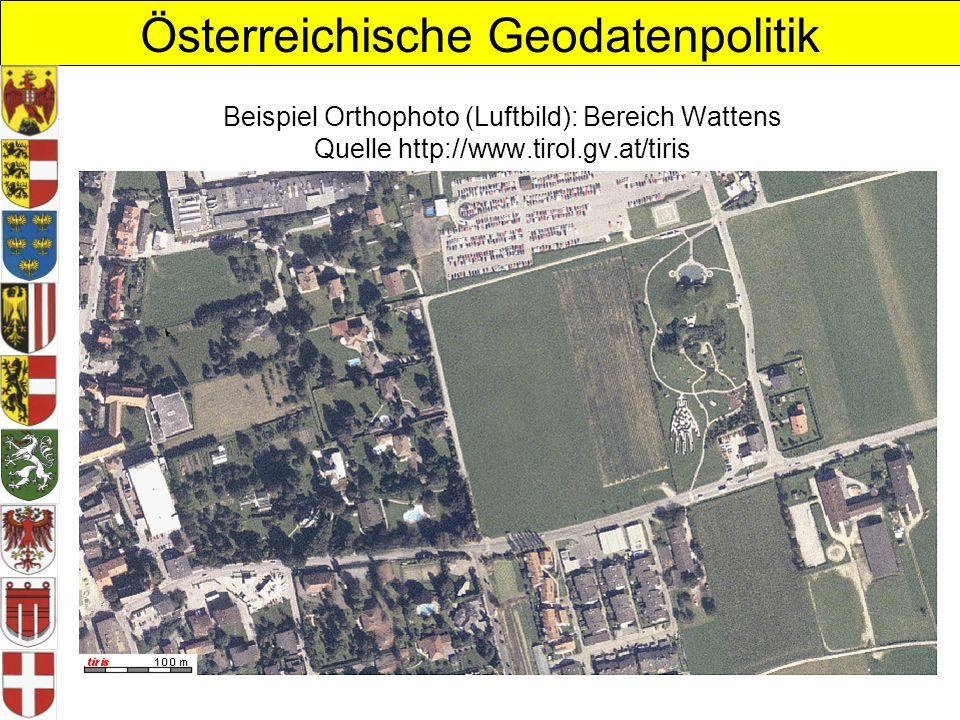 Österreichische Geodatenpolitik Beispiel Orthophoto (Luftbild): Bereich Wattens Quelle http://www.tirol.gv.at/tiris