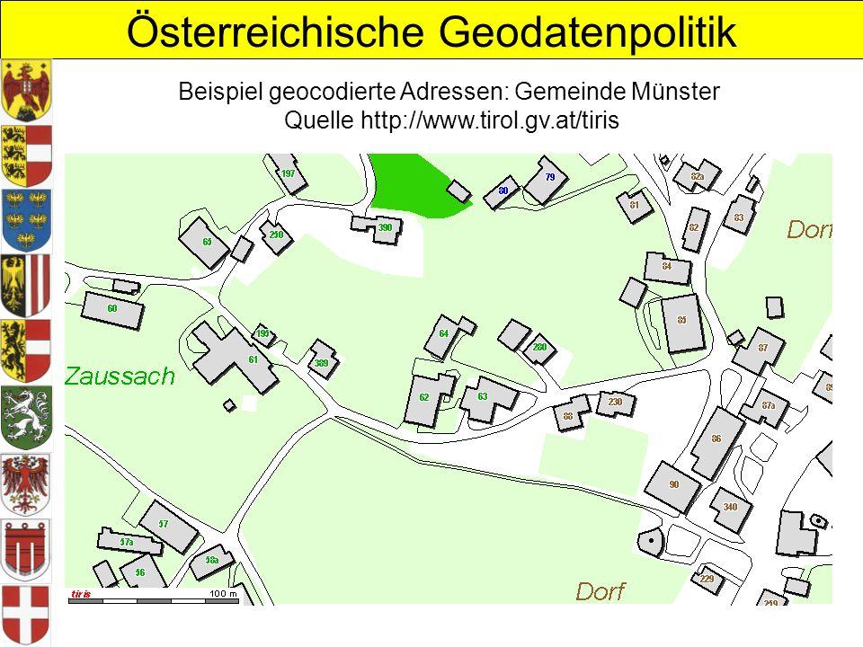 Österreichische Geodatenpolitik Beispiel geocodierte Adressen: Gemeinde Münster Quelle http://www.tirol.gv.at/tiris