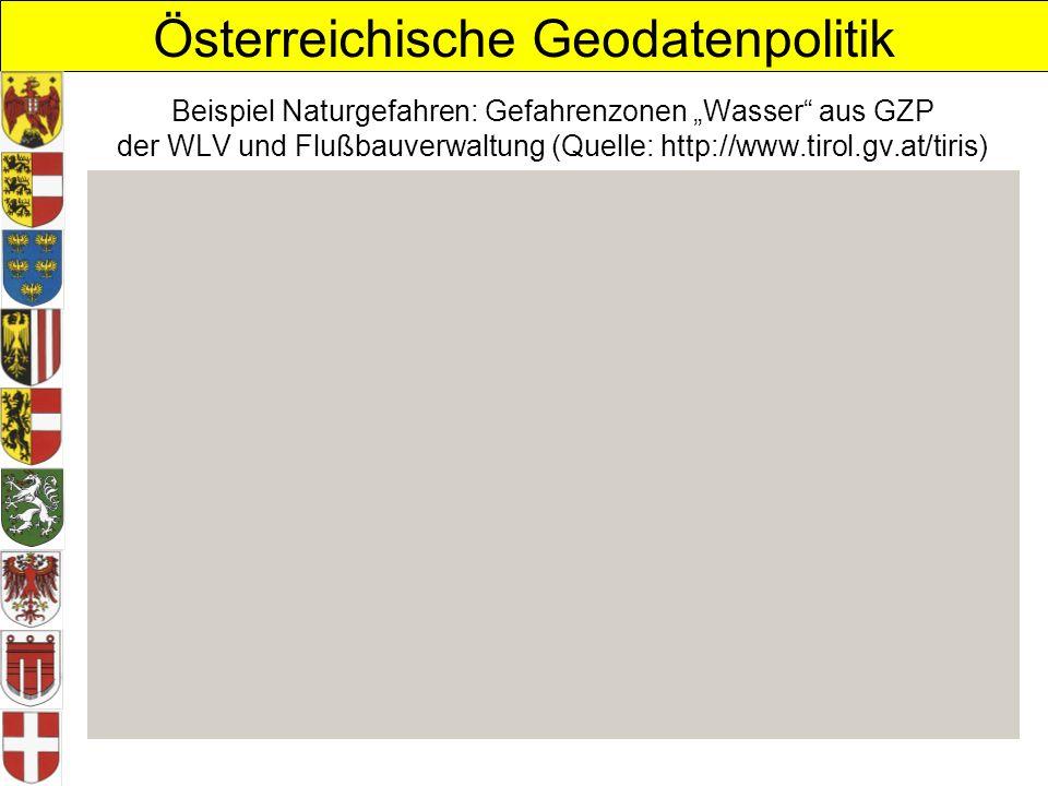 Österreichische Geodatenpolitik Beispiel Naturgefahren: Gefahrenzonen Wasser aus GZP der WLV und Flußbauverwaltung (Quelle: http://www.tirol.gv.at/tiris)