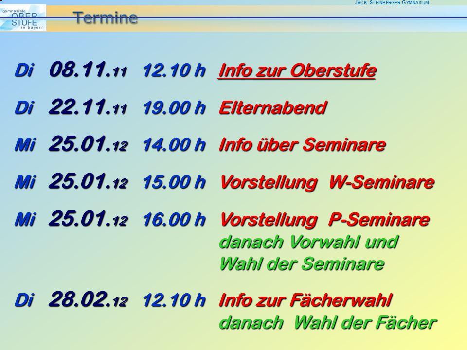 J ACK -S TEINBERGER -G YMNASIUM Di 08.11. 11 12.10 hInfo zur Oberstufe Di 22.11.