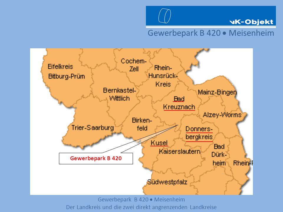 Gewerbepark B 420 Meisenheim Der Landkreis und die zwei direkt angrenzenden Landkreise Gewerbepark B 420