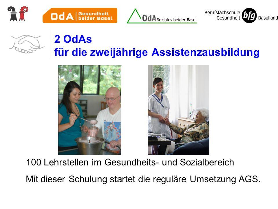 2 OdAs für die zweijährige Assistenzausbildung 100 Lehrstellen im Gesundheits- und Sozialbereich Mit dieser Schulung startet die reguläre Umsetzung AG
