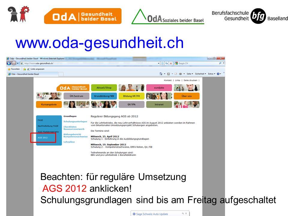 www.oda-gesundheit.ch Dokumente auf den Websites Schulung 2 im September Beachten: für reguläre Umsetzung AGS 2012 anklicken! Schulungsgrundlagen sind