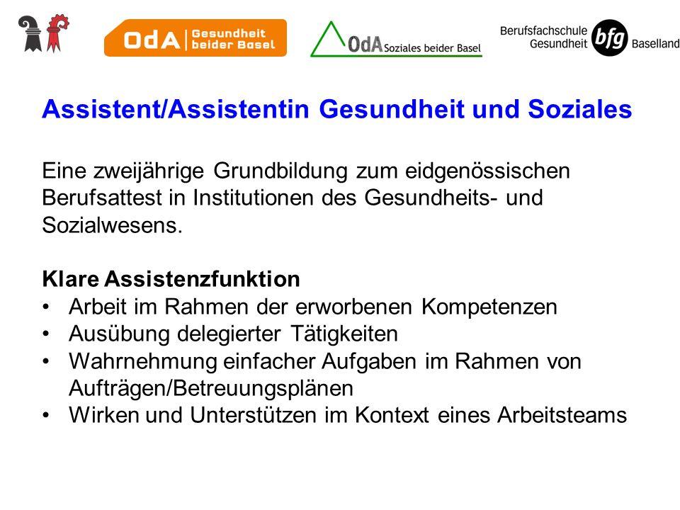 Assistent/Assistentin Gesundheit und Soziales Eine zweijährige Grundbildung zum eidgenössischen Berufsattest in Institutionen des Gesundheits- und Soz