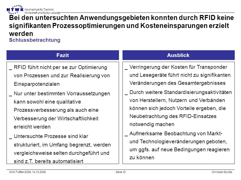 Hochschule für Technik, Wirtschaft und Kultur Leipzig WIN-Treffen 2006, 14.10.2006Christian SpröteSeite 9 Die Gesamtkosten einer RFID-Lösung liegen im