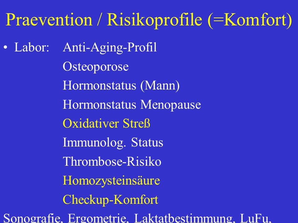 Biomarker = Messwerte für Jugend HDL-Chol = Schutzfaktor LDL-Chol = aggressives od. schlechtes Blutfette-Triglyceride Homozystein Sensitives CrP Blutd