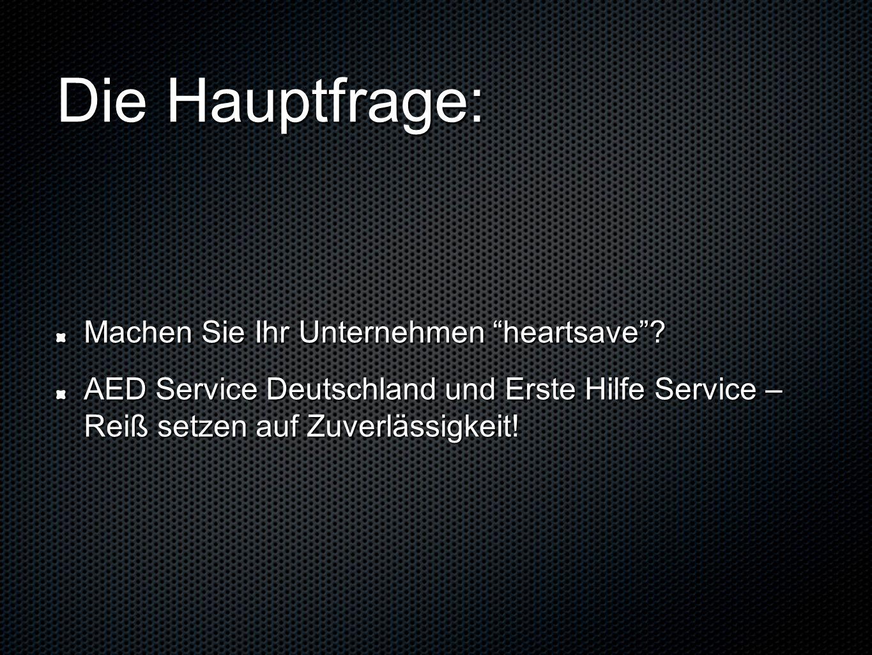 Die Hauptfrage: Machen Sie Ihr Unternehmen heartsave? AED Service Deutschland und Erste Hilfe Service – Reiß setzen auf Zuverlässigkeit!