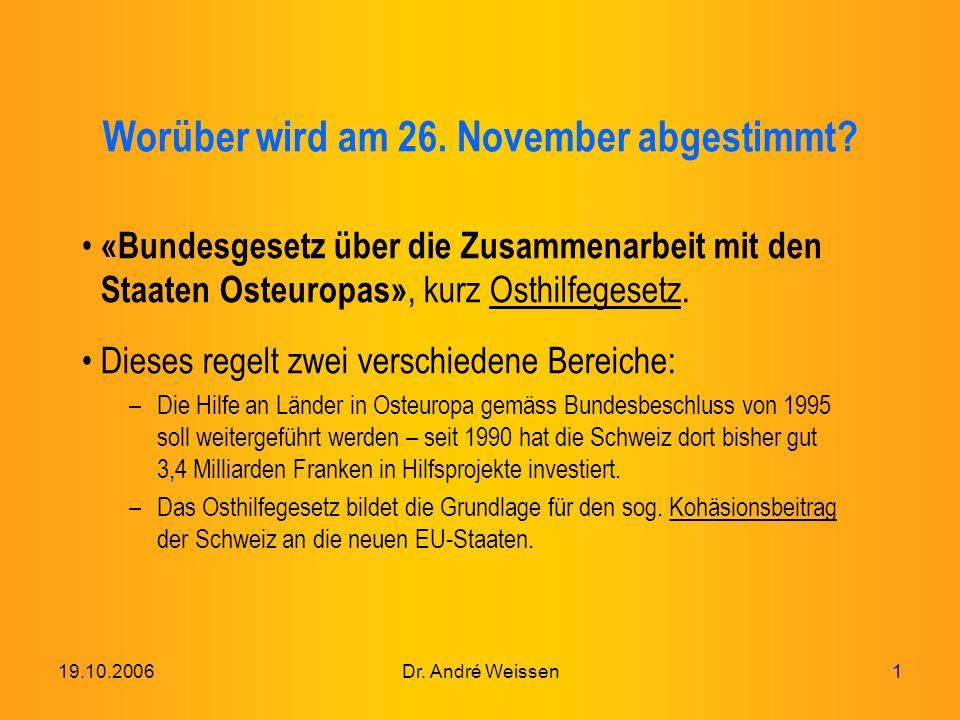 19.10.2006Dr. André Weissen1 Worüber wird am 26. November abgestimmt.
