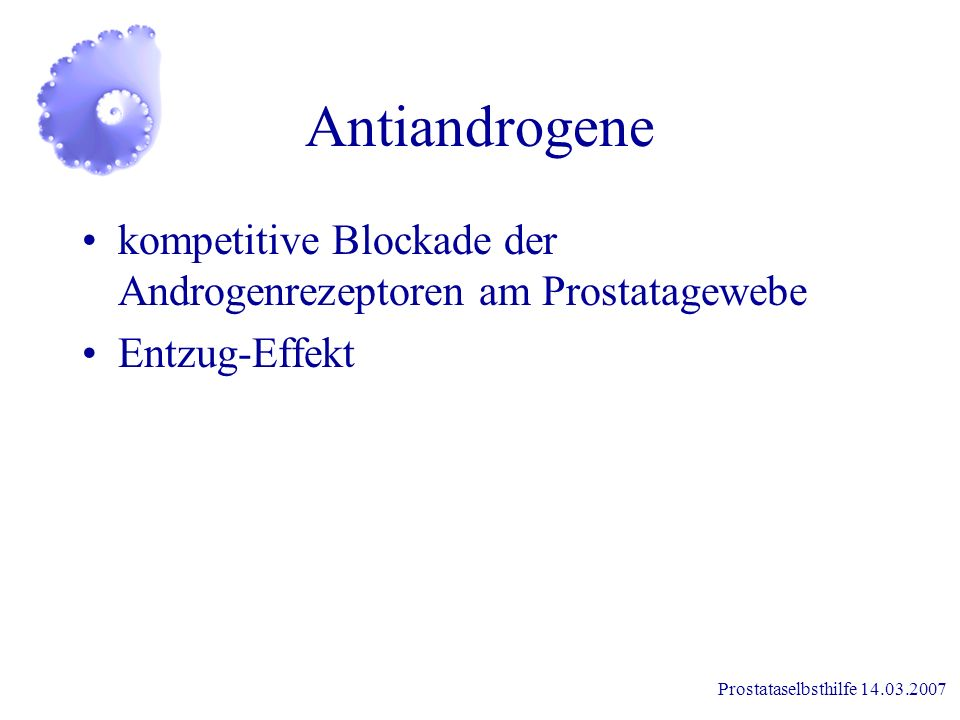 Prostataselbsthilfe 14.03.2007 GNRH-Analoga Sexual-Achse der Hypophyse wird blockiert (FSH und LH ) dadurch sistiert die Produktion der Sexualhormone