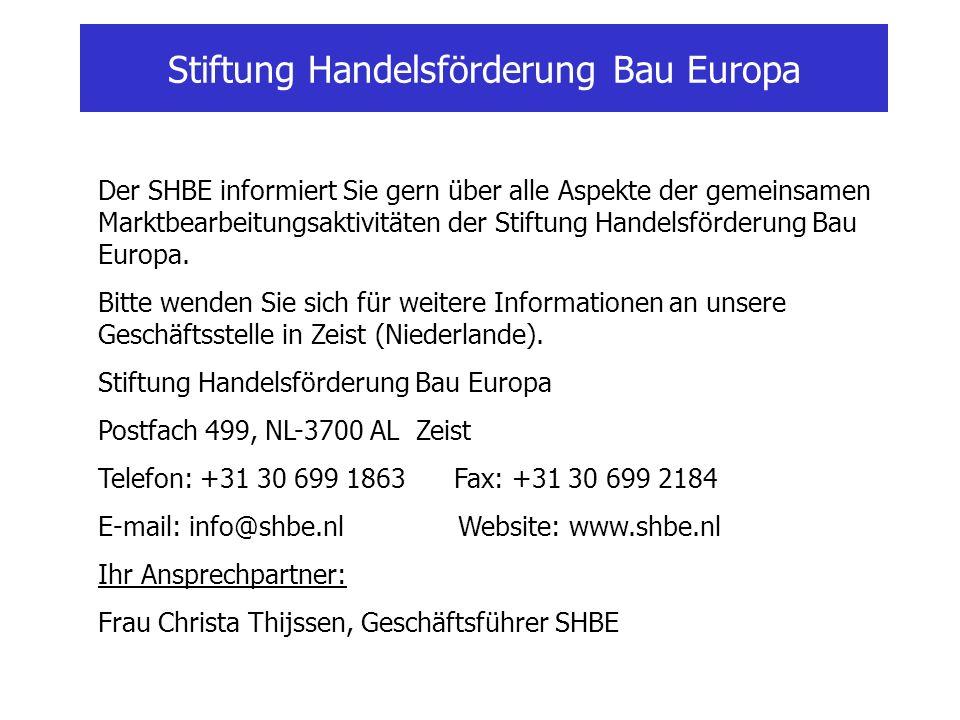 Stiftung Handelsförderung Bau Europa Der SHBE informiert Sie gern über alle Aspekte der gemeinsamen Marktbearbeitungsaktivitäten der Stiftung Handelsförderung Bau Europa.