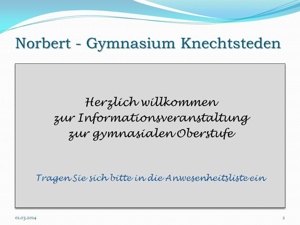Norbert - Gymnasium Knechtsteden Herzlich willkommen zur Informationsveranstaltung zur gymnasialen Oberstufe Tragen Sie sich bitte in die Anwesenheits