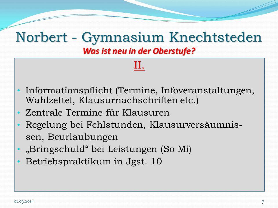 Norbert - Gymnasium Knechtsteden Was ist neu in der Oberstufe? II. Informationspflicht (Termine, Infoveranstaltungen, Wahlzettel, Klausurnachschriften