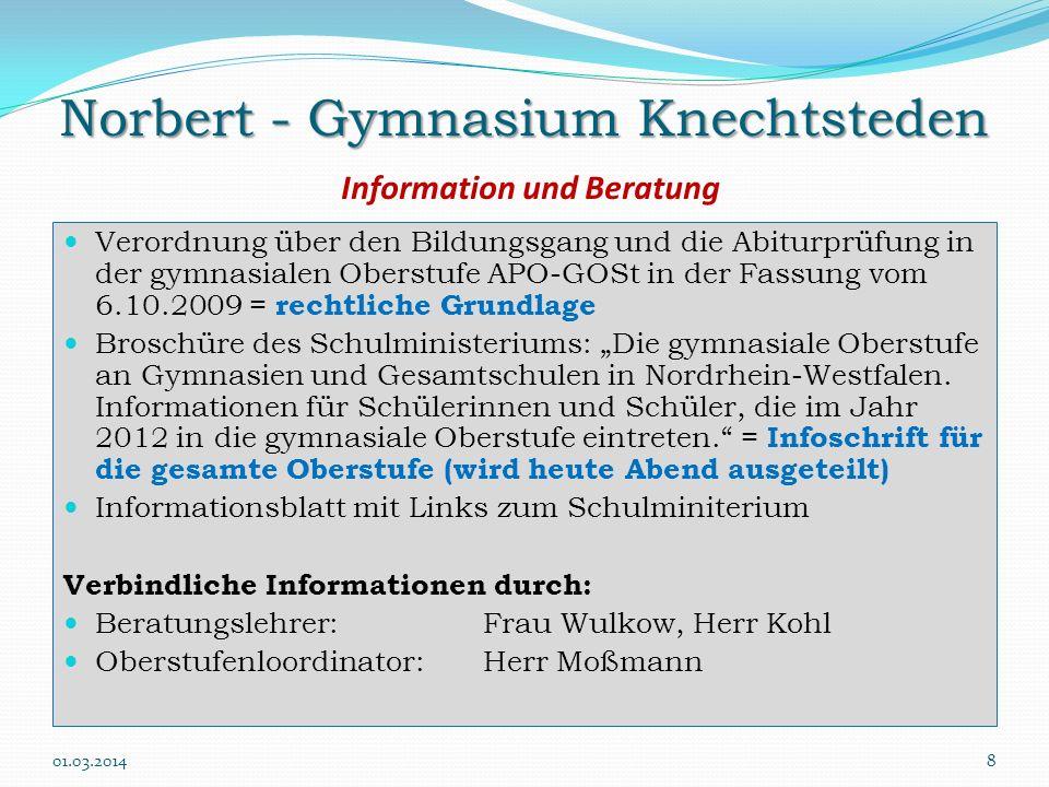 Norbert - Gymnasium Knechtsteden Norbert - Gymnasium Knechtsteden Information und Beratung Verordnung über den Bildungsgang und die Abiturprüfung in d