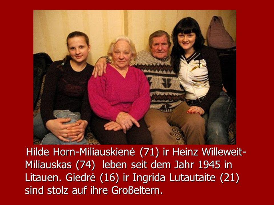 Hilde Horn-Miliauskienė (71) ir Heinz Willeweit- Miliauskas (74) leben seit dem Jahr 1945 in Litauen. Giedrė (16) ir Ingrida Lutautaite (21) sind stol