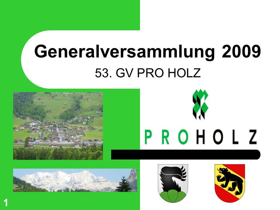 Generalversammlung 2009 53. GV PRO HOLZ 1
