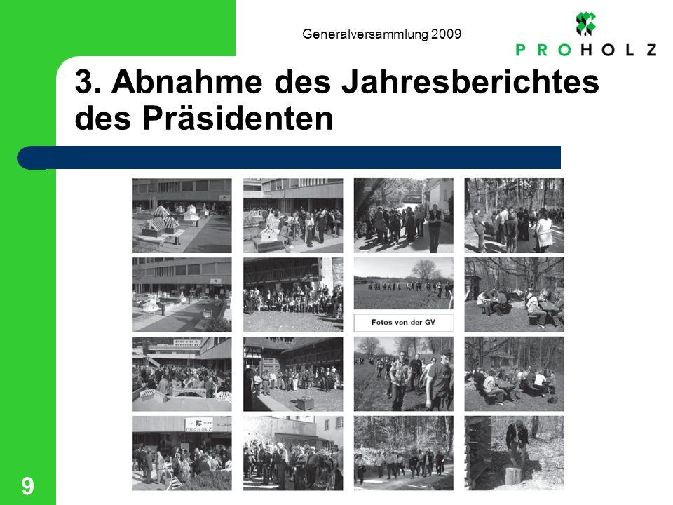Generalversammlung 2009 9 3. Abnahme des Jahresberichtes des Präsidenten
