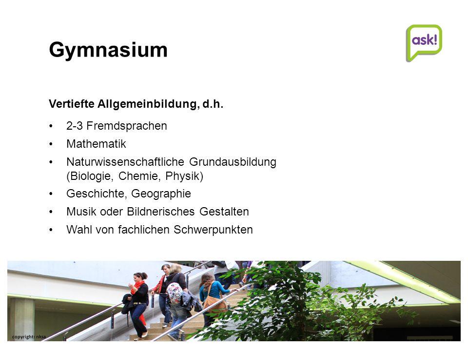 7   Beratungsdienste für Ausbildung und Beruf AG Studien- und Laufbahnberatung     © Beratungsdienste für Ausbildung und Beruf Aargau Gymnasium Vertiefte Allgemeinbildung, d.h.