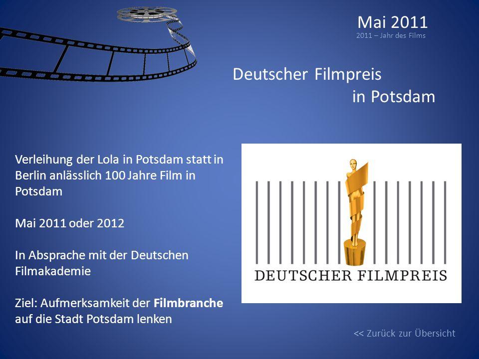 Mai 2011 2011 – Jahr des Films Verleihung der Lola in Potsdam statt in Berlin anlässlich 100 Jahre Film in Potsdam Mai 2011 oder 2012 In Absprache mit