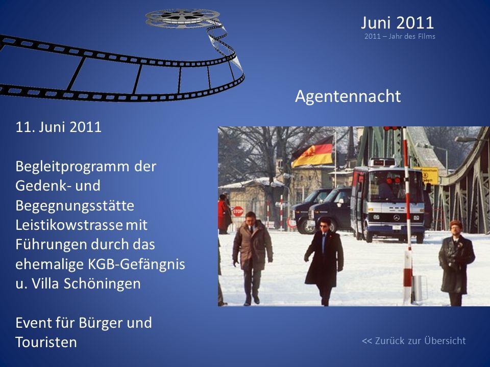 Juni 2011 2011 – Jahr des Films Agentennacht 11. Juni 2011 Begleitprogramm der Gedenk- und Begegnungsstätte Leistikowstrasse mit Führungen durch das e