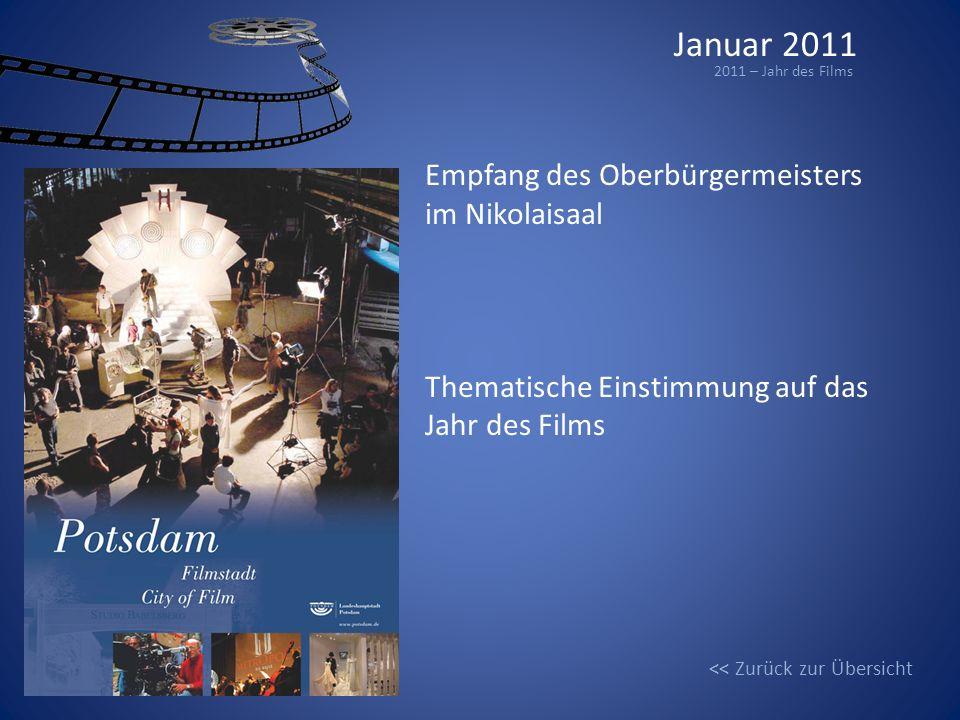 << Zurück zur Übersicht Januar 2011 2011 – Jahr des Films Empfang des Oberbürgermeisters im Nikolaisaal Thematische Einstimmung auf das Jahr des Films