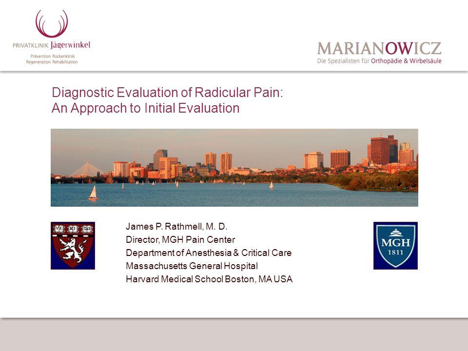 James P. Rathmell, M. D. Director, MGH Pain Center Department of Anesthesia & Critical Care Massachusetts General Hospital Harvard Medical School Bost