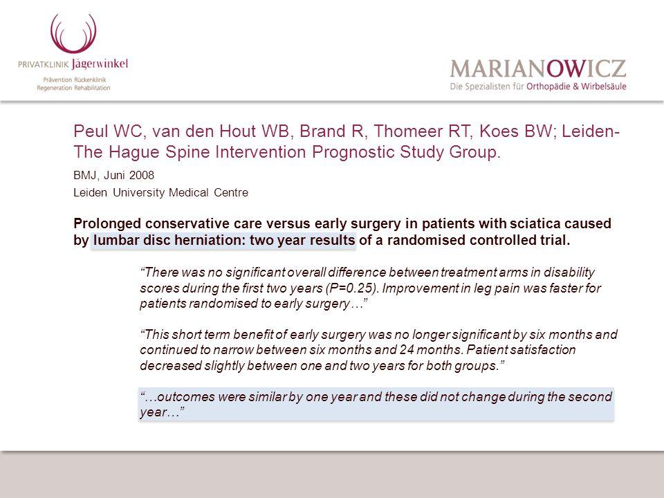 Peul WC, van den Hout WB, Brand R, Thomeer RT, Koes BW; Leiden- The Hague Spine Intervention Prognostic Study Group. BMJ, Juni 2008 Leiden University