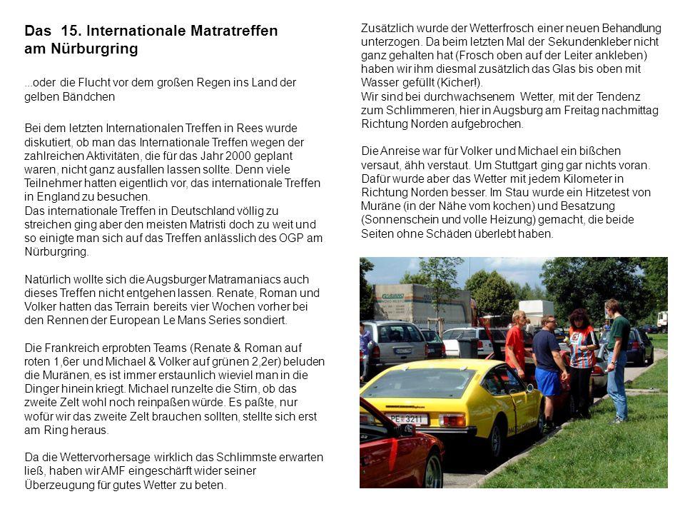 Das 15. Internationale Matratreffen am Nürburgring...oder die Flucht vor dem großen Regen ins Land der gelben Bändchen Bei dem letzten Internationalen