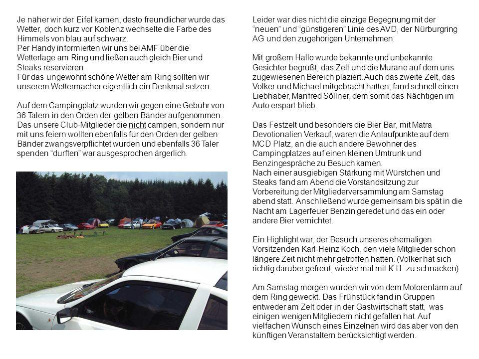 Im Laufe des Vormittags begab sich ein Teil der Anwesenden zu den Rennen auf dem Nürburgring, der andere Teil vertiefte Bekanntschaften oder steckte bis zu den Ohren in Matra Motorräumen.