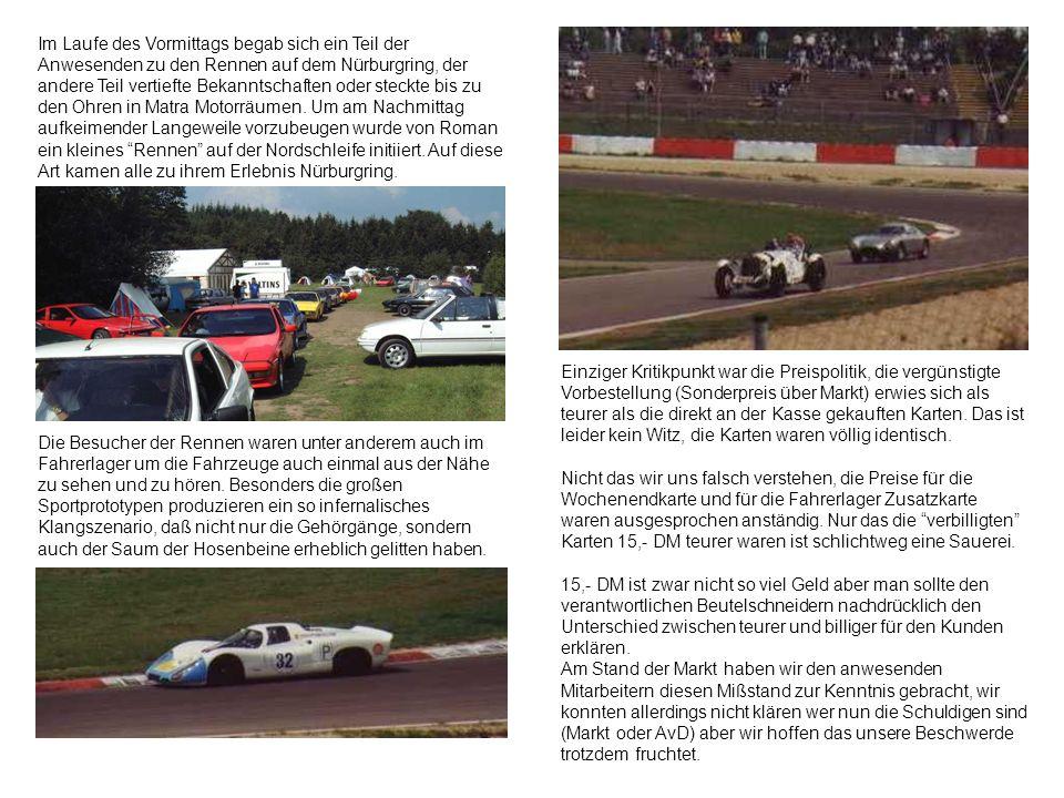 Im Laufe des Vormittags begab sich ein Teil der Anwesenden zu den Rennen auf dem Nürburgring, der andere Teil vertiefte Bekanntschaften oder steckte b