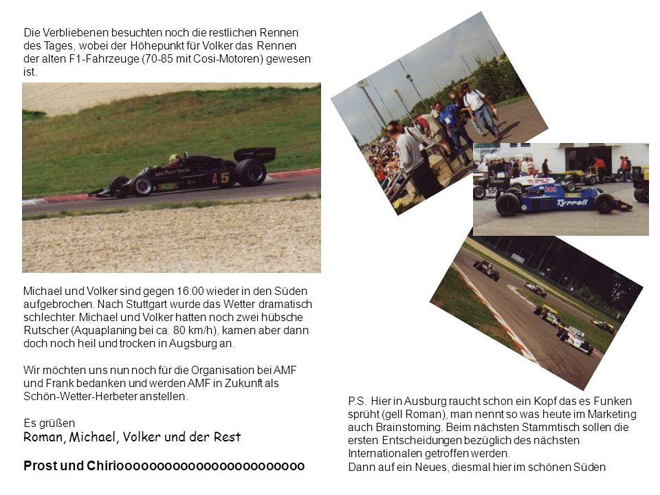 Die Verbliebenen besuchten noch die restlichen Rennen des Tages, wobei der Höhepunkt für Volker das Rennen der alten F1-Fahrzeuge (70-85 mit Cosi-Motoren) gewesen ist.