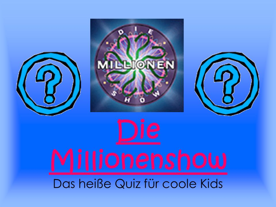 Die Millionenshow Das heiße Quiz für coole Kids