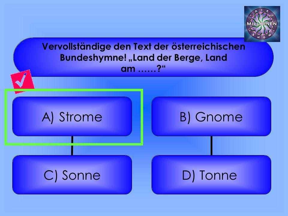 Vervollständige den Text der österreichischen Bundeshymne.