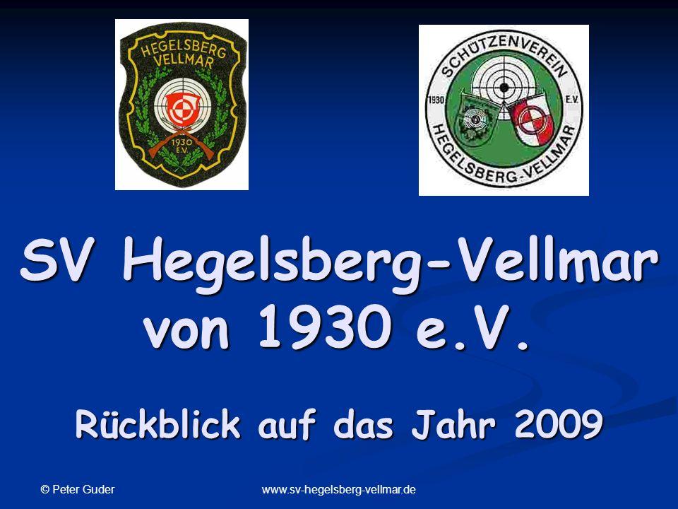 © Peter Guder www.sv-hegelsberg-vellmar.de SV Hegelsberg-Vellmar von 1930 e.V. Rückblick auf das Jahr 2009