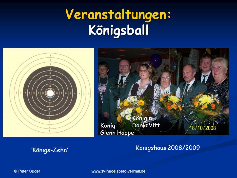 © Peter Guder www.sv-hegelsberg-vellmar.de Veranstaltungen: Königsball Königs-Zehn Königshaus 2008/2009 König: Glenn Happe Königin: Doris Vitt