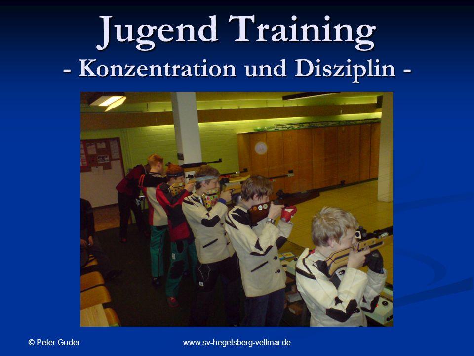 © Peter Guder www.sv-hegelsberg-vellmar.de Jugend Training - Konzentration und Disziplin -