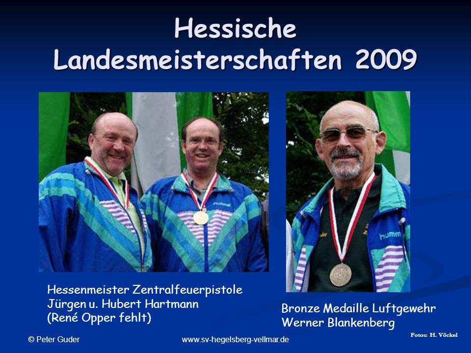 © Peter Guder www.sv-hegelsberg-vellmar.de Hessische Landesmeisterschaften 2009 Hessenmeister Zentralfeuerpistole Jürgen u. Hubert Hartmann (René Oppe