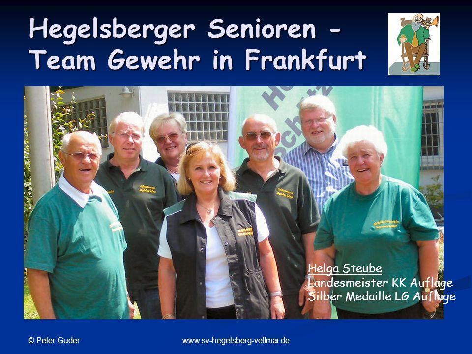 © Peter Guder www.sv-hegelsberg-vellmar.de Hegelsberger Senioren - Team Gewehr in Frankfurt Helga Steube Landesmeister KK Auflage Silber Medaille LG A