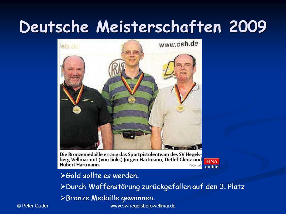 © Peter Guder www.sv-hegelsberg-vellmar.de Deutsche Meisterschaften 2009 Gold sollte es werden. Durch Waffenstörung zurückgefallen auf den 3. Platz Br