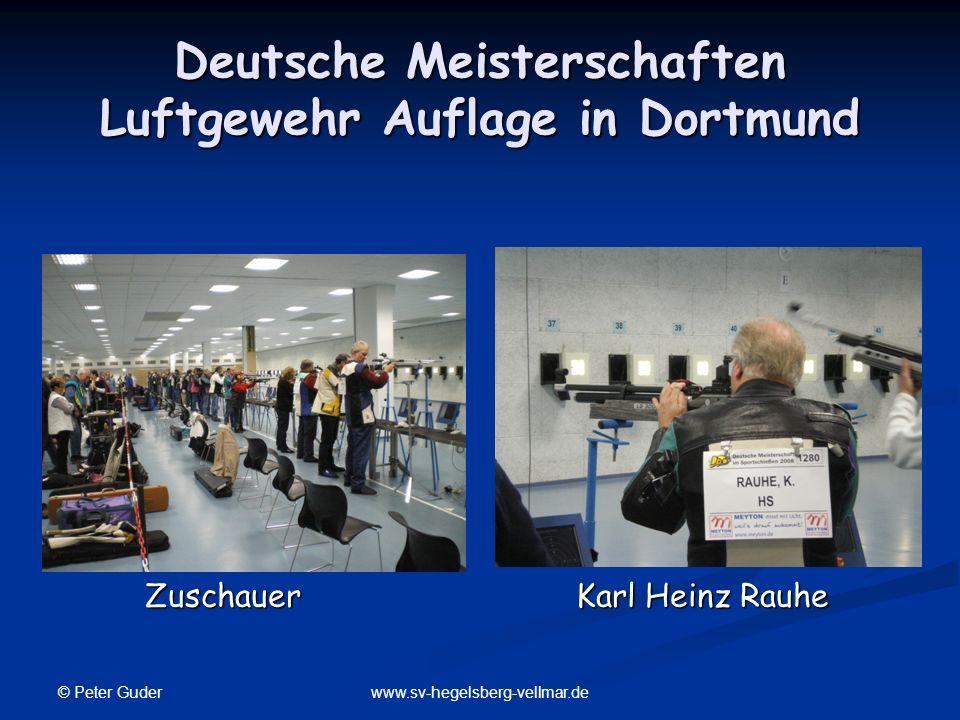© Peter Guder www.sv-hegelsberg-vellmar.de Deutsche Meisterschaften Luftgewehr Auflage in Dortmund Zuschauer Karl Heinz Rauhe Zuschauer Karl Heinz Rau