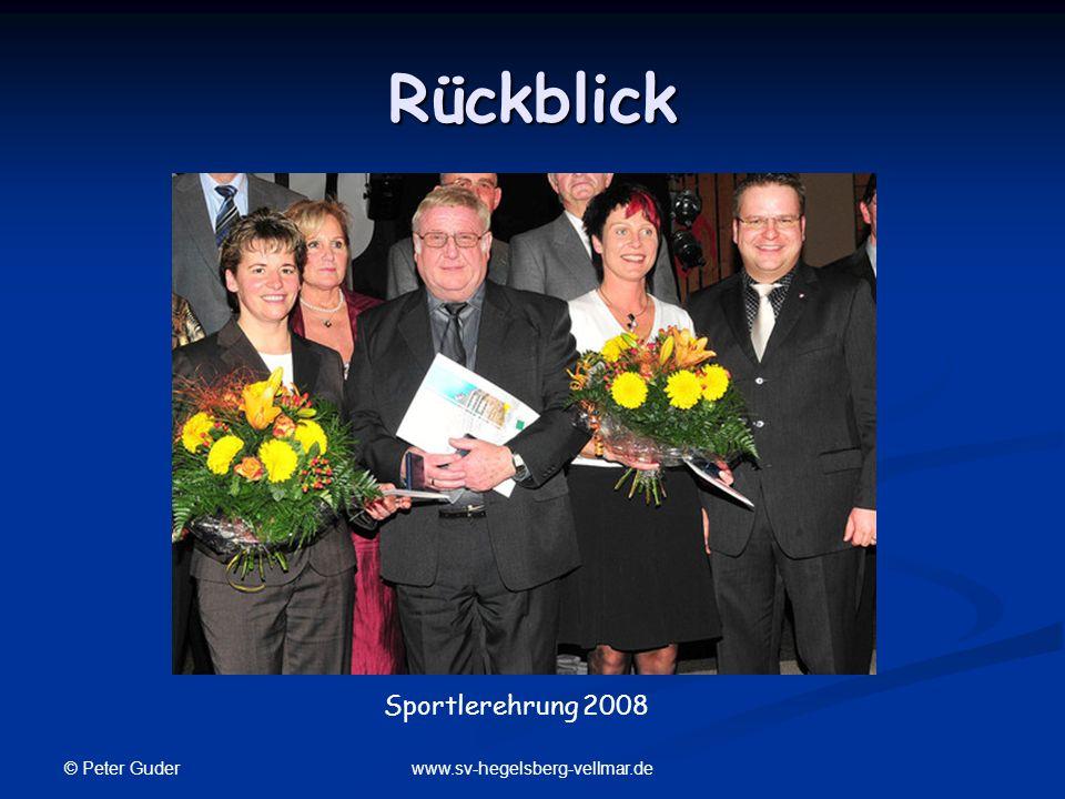 © Peter Guder www.sv-hegelsberg-vellmar.de Rückblick Sportlerehrung 2008