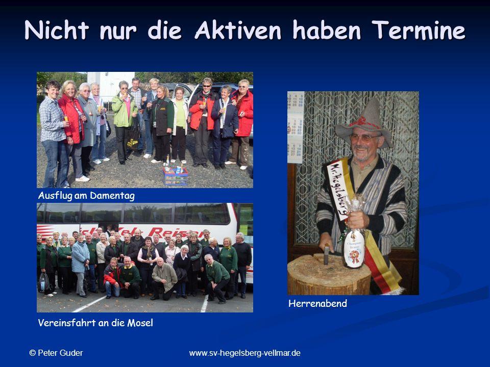 © Peter Guder www.sv-hegelsberg-vellmar.de Nicht nur die Aktiven haben Termine Ausflug am Damentag Vereinsfahrt an die Mosel Herrenabend