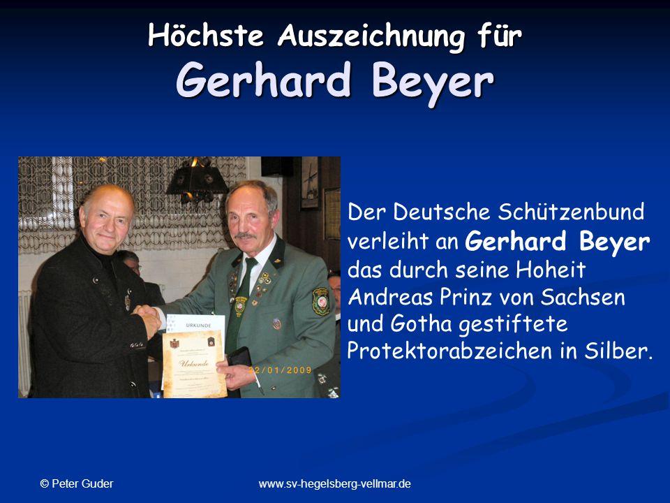 © Peter Guder www.sv-hegelsberg-vellmar.de Höchste Auszeichnung für Gerhard Beyer Der Deutsche Schützenbund verleiht an Gerhard Beyer das durch seine